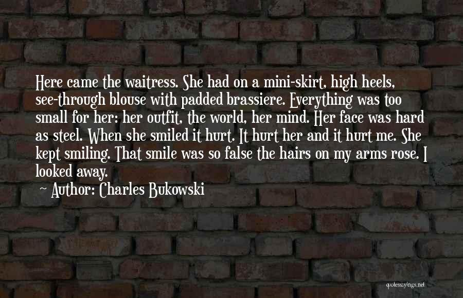 She Was Hurt Quotes By Charles Bukowski
