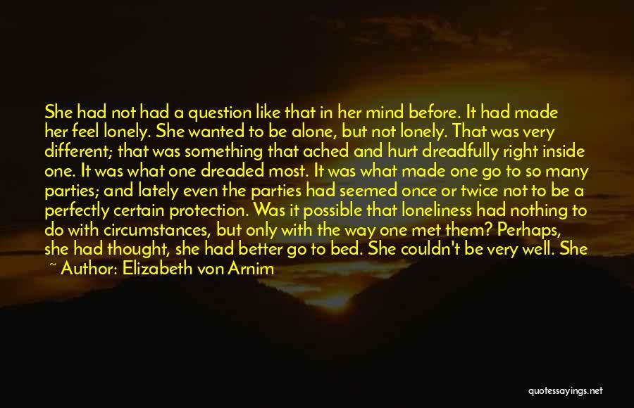 She Was Hurt Quotes By Elizabeth Von Arnim
