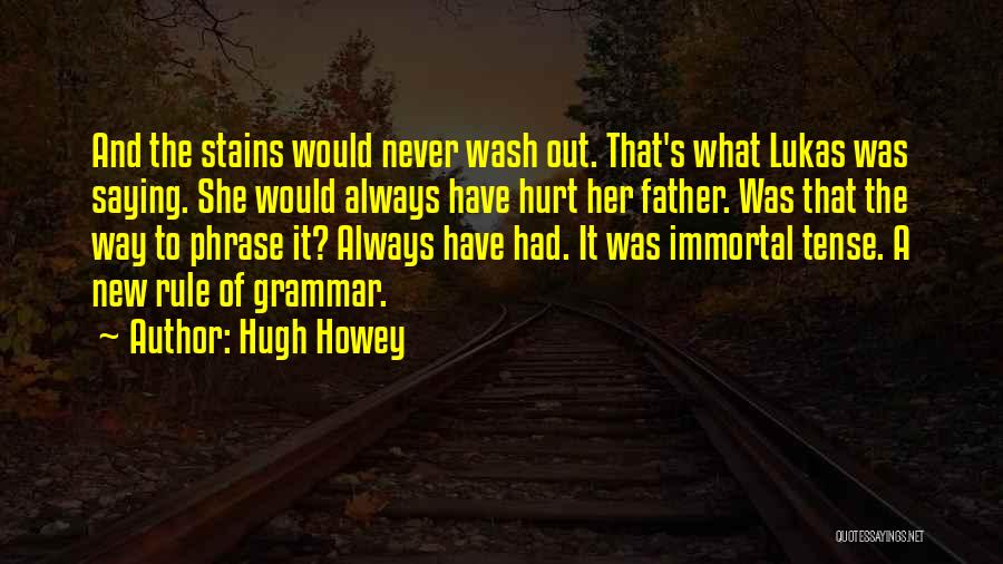 She Was Hurt Quotes By Hugh Howey