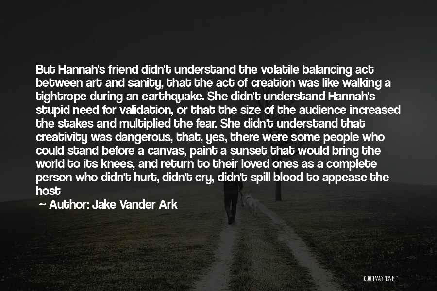 She Was Hurt Quotes By Jake Vander Ark