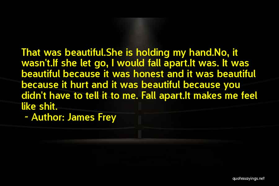 She Was Hurt Quotes By James Frey