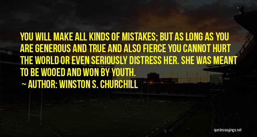 She Was Hurt Quotes By Winston S. Churchill