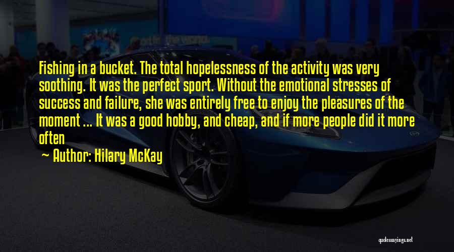 She Was Perfect Quotes By Hilary McKay