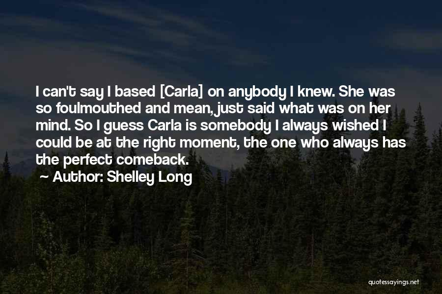 She Was Perfect Quotes By Shelley Long