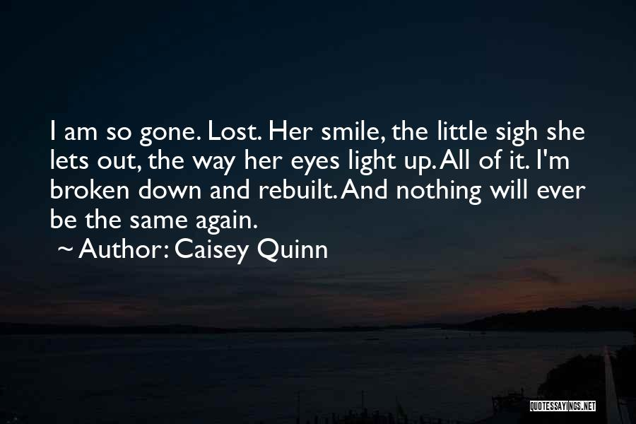 She Will Be Gone Quotes By Caisey Quinn