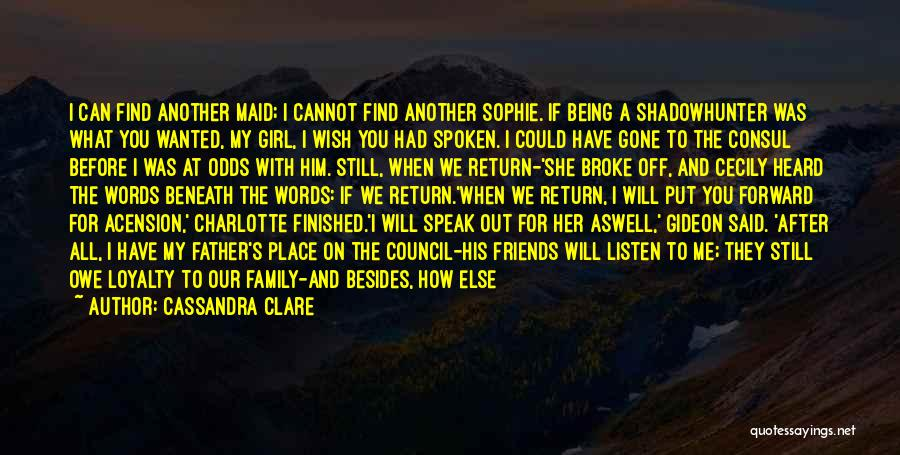 She Will Be Gone Quotes By Cassandra Clare