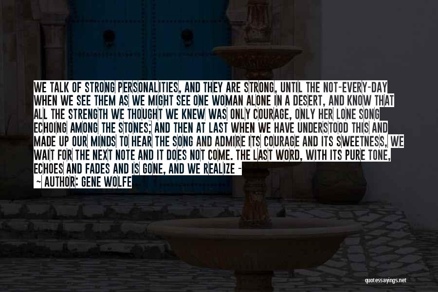 She Will Be Gone Quotes By Gene Wolfe