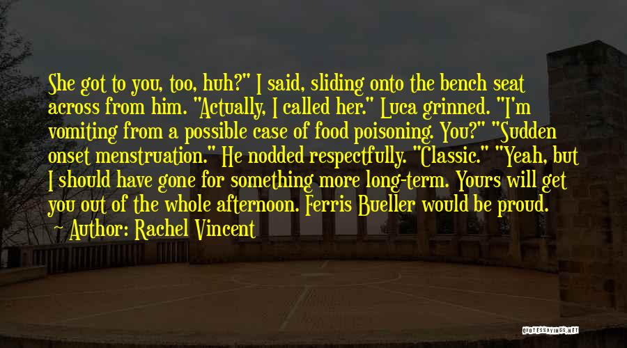 She Will Be Gone Quotes By Rachel Vincent