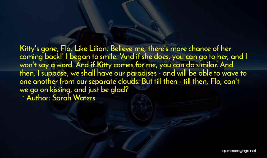She Will Be Gone Quotes By Sarah Waters