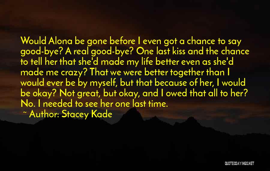She Will Be Gone Quotes By Stacey Kade