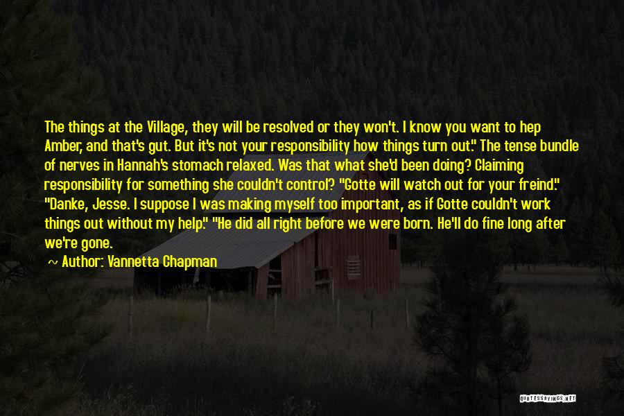She Will Be Gone Quotes By Vannetta Chapman