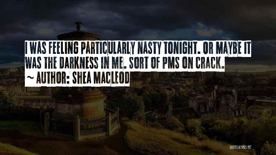 Shea MacLeod Quotes 2142616
