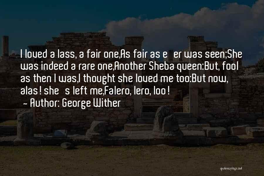 Sheba Quotes By George Wither