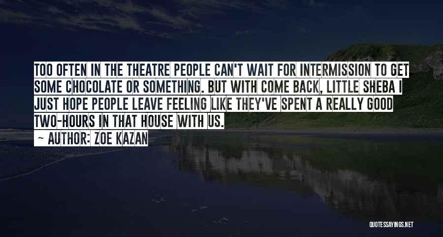 Sheba Quotes By Zoe Kazan
