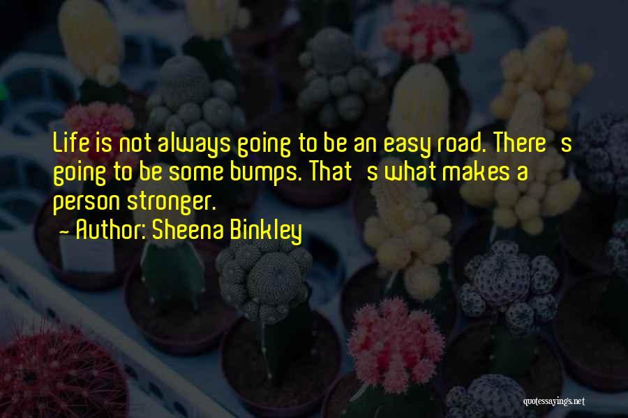 Sheena Binkley Quotes 1929728