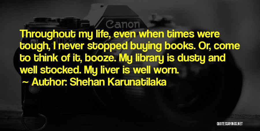 Shehan Karunatilaka Quotes 2161040