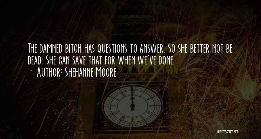 Shehanne Moore Quotes 1270098