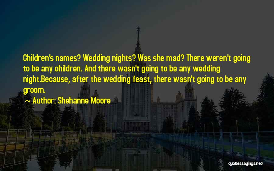 Shehanne Moore Quotes 1475387