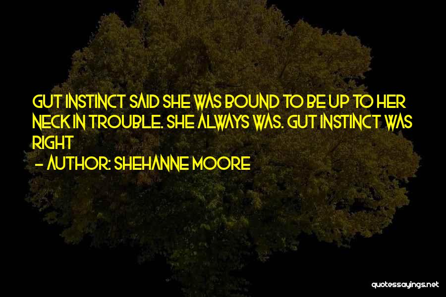 Shehanne Moore Quotes 1536957