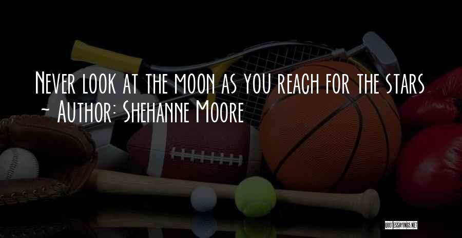 Shehanne Moore Quotes 1575040