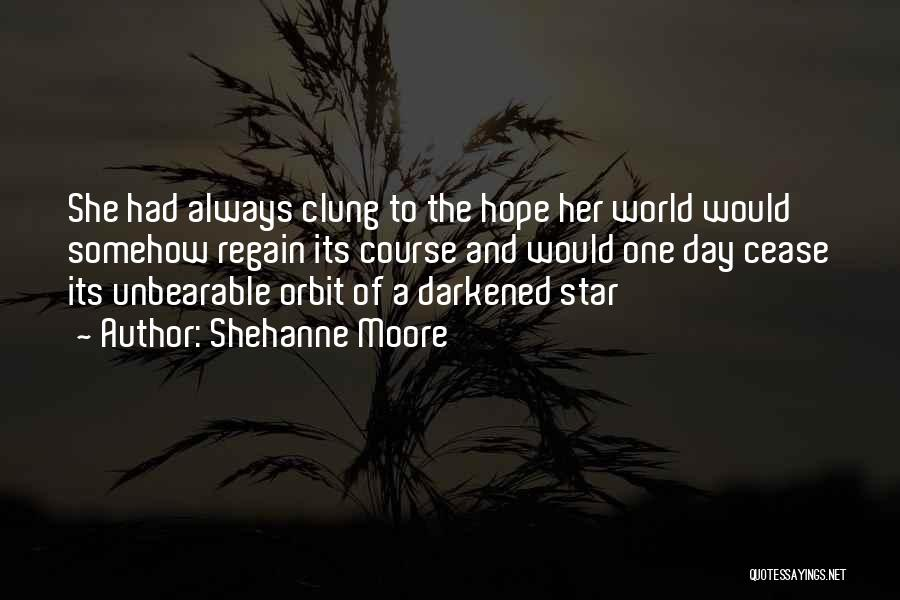 Shehanne Moore Quotes 504222