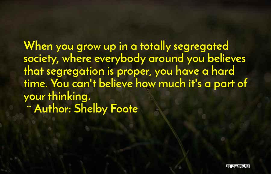 Shelby Foote Quotes 1175898