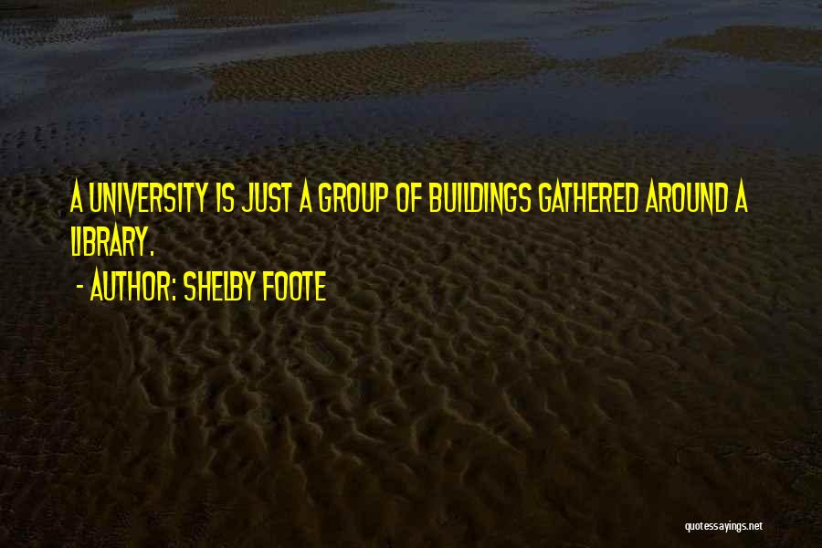 Shelby Foote Quotes 1222716
