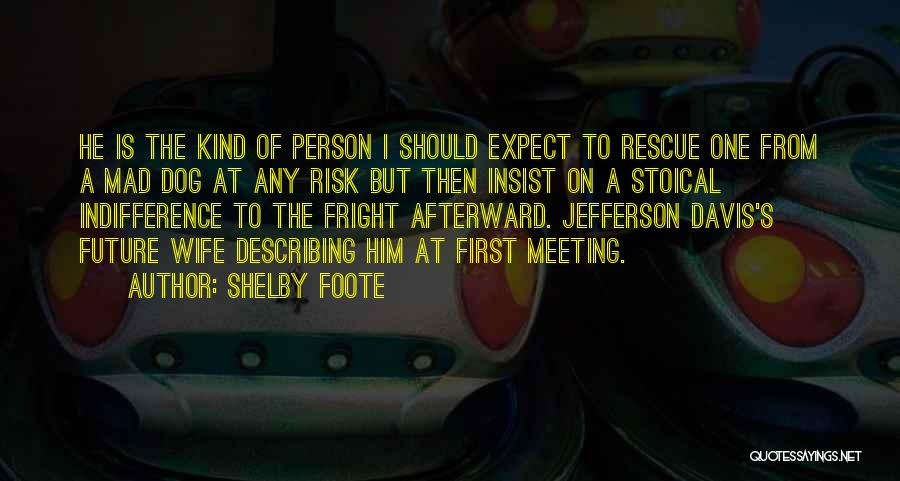 Shelby Foote Quotes 1267742