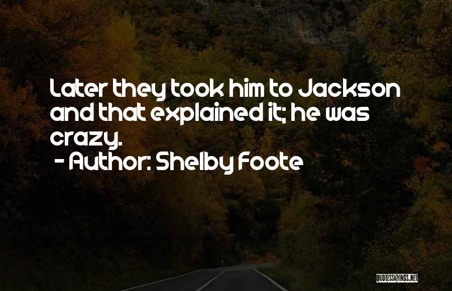 Shelby Foote Quotes 1756039