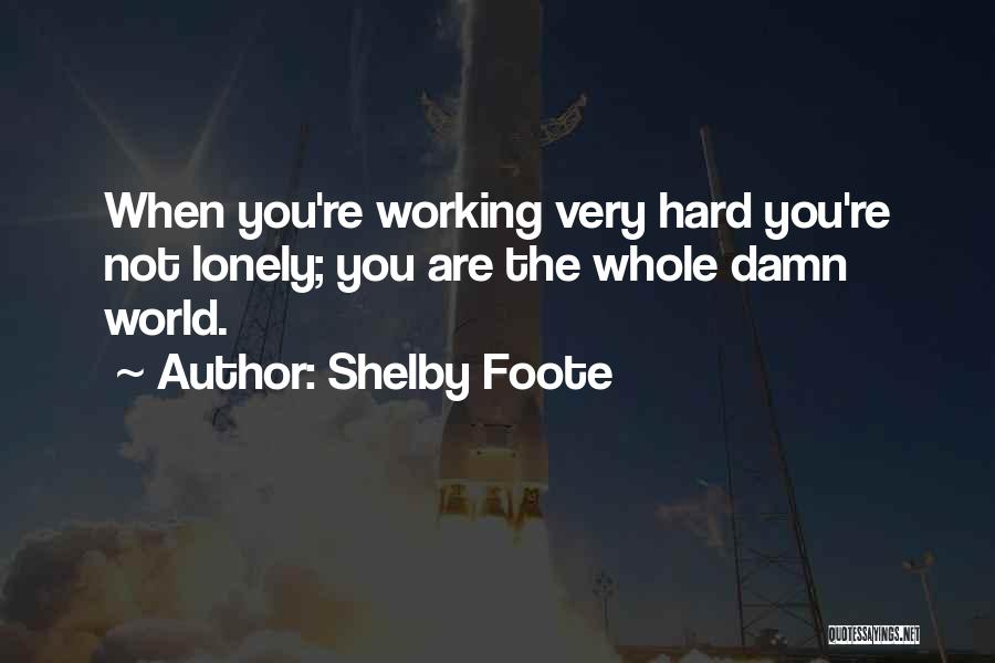 Shelby Foote Quotes 1982633