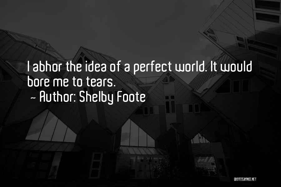 Shelby Foote Quotes 1994407