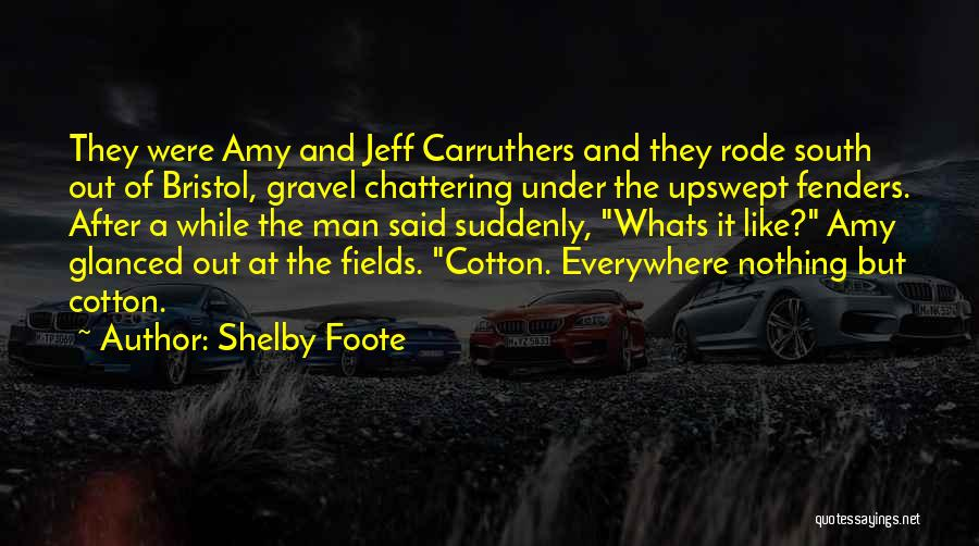 Shelby Foote Quotes 691332