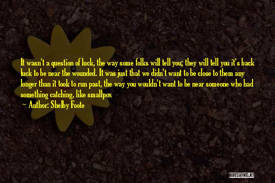 Shelby Foote Quotes 767234