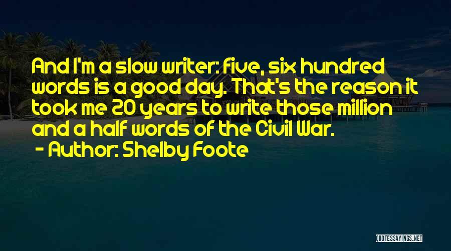Shelby Foote Quotes 813946