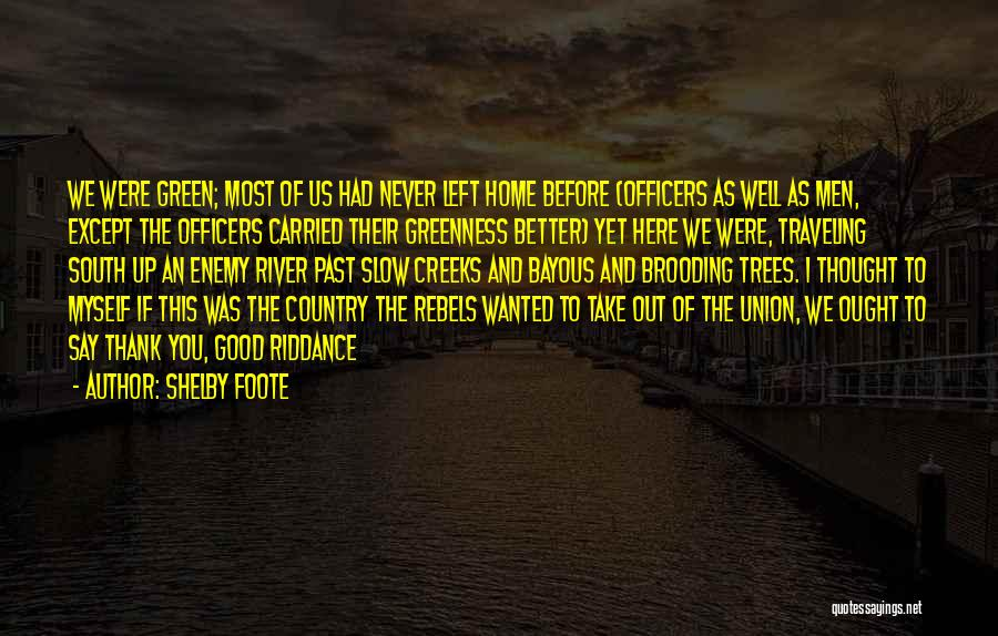 Shelby Foote Quotes 907334