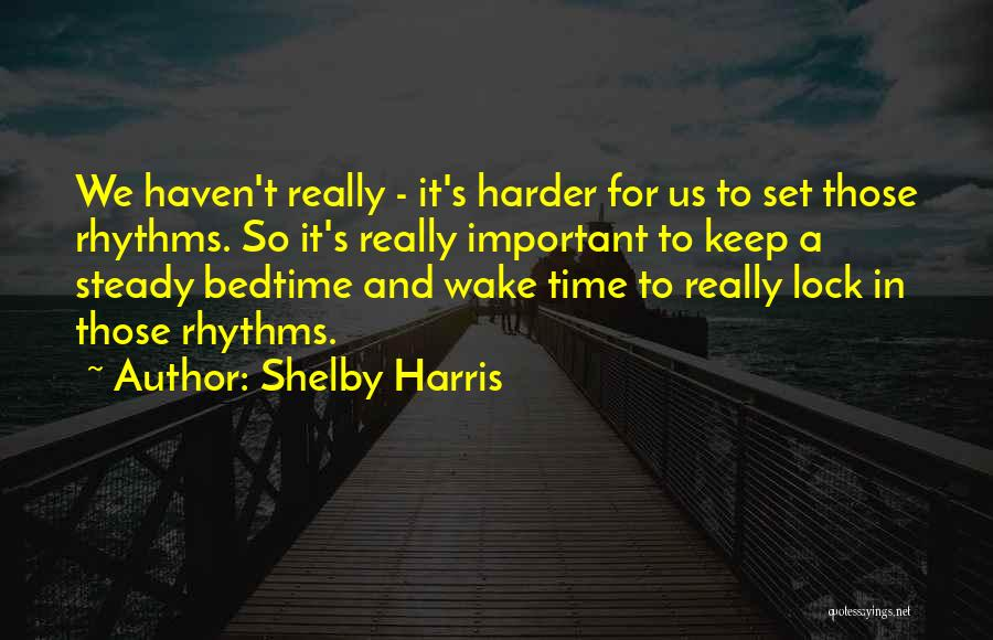 Shelby Harris Quotes 1198973