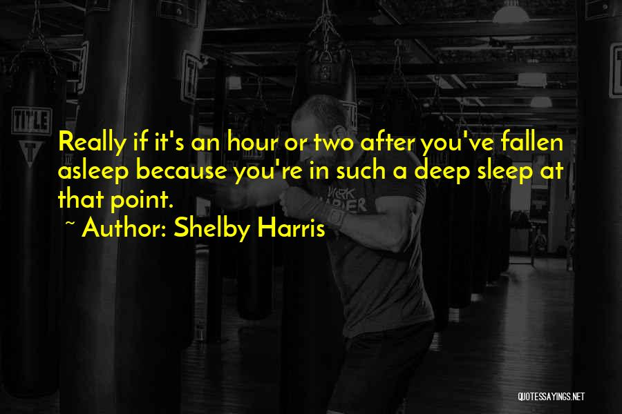Shelby Harris Quotes 133937