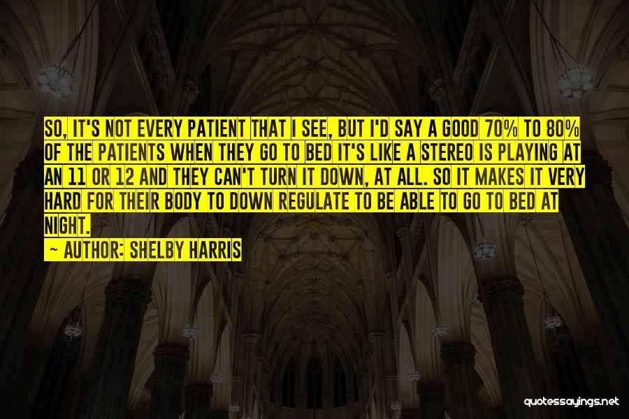 Shelby Harris Quotes 1563605