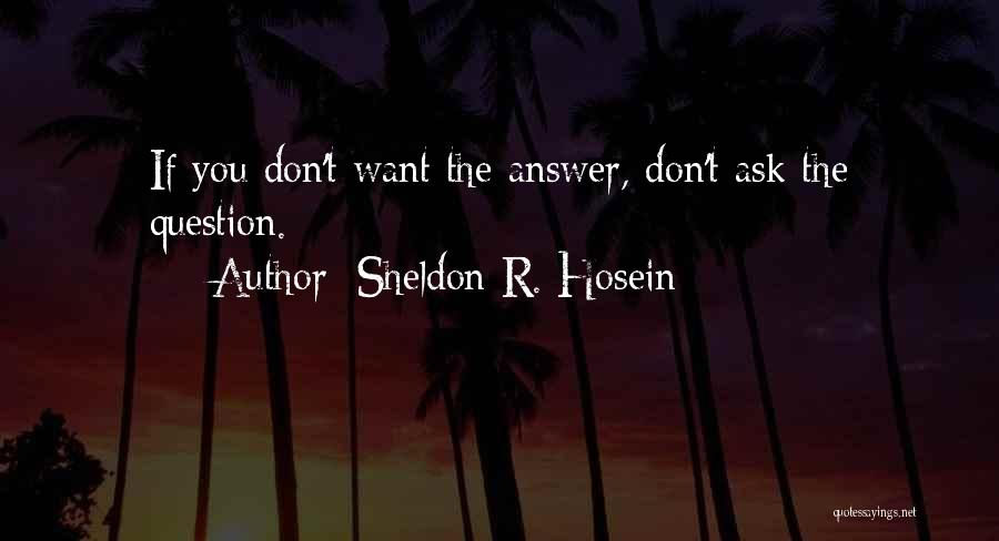 Sheldon R. Hosein Quotes 1665157