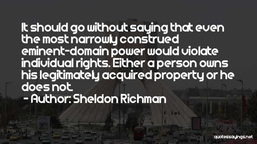 Sheldon Richman Quotes 1374727