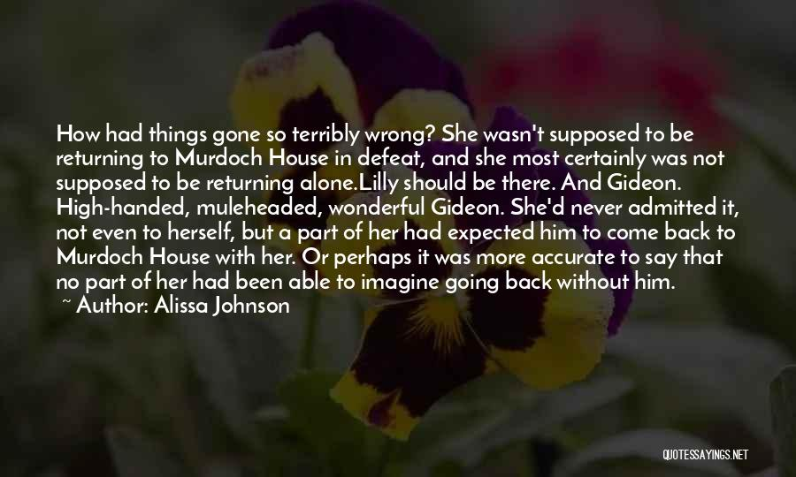She'll Be Gone Quotes By Alissa Johnson