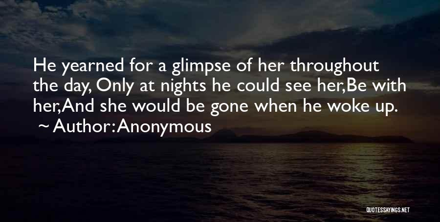 She'll Be Gone Quotes By Anonymous
