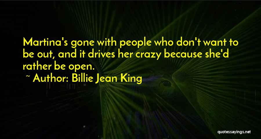 She'll Be Gone Quotes By Billie Jean King