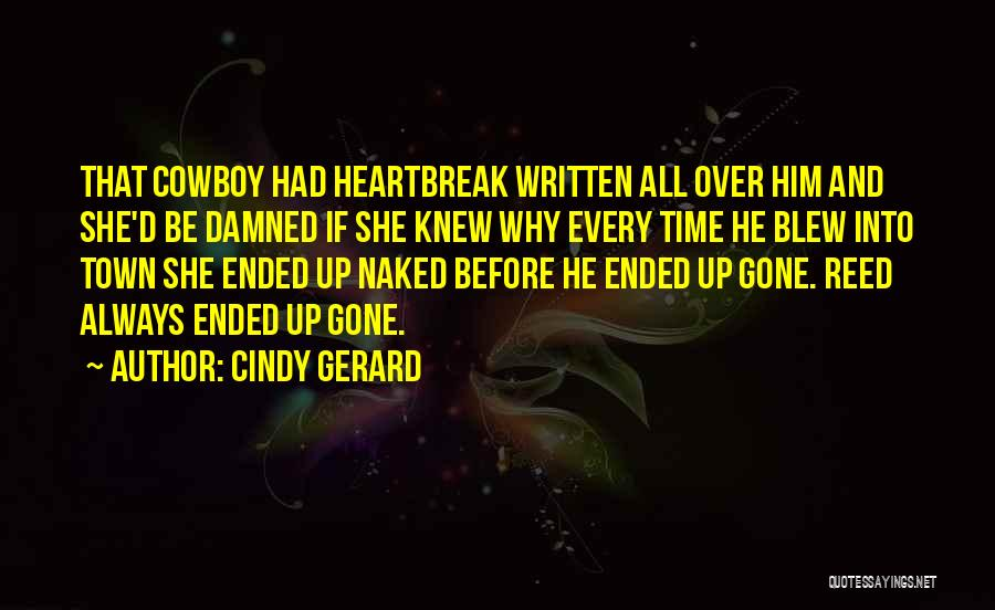 She'll Be Gone Quotes By Cindy Gerard