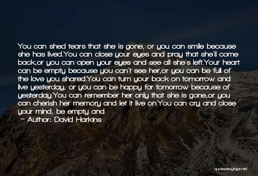 She'll Be Gone Quotes By David Harkins