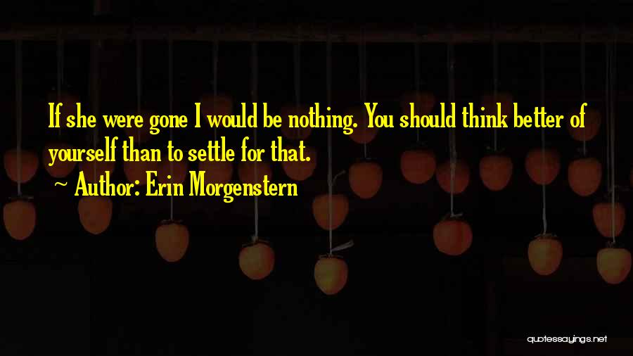 She'll Be Gone Quotes By Erin Morgenstern