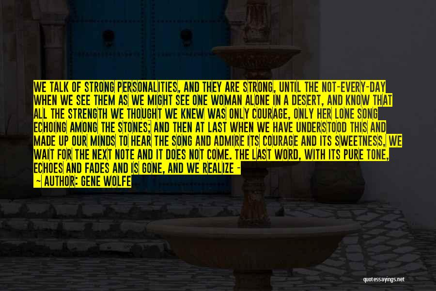 She'll Be Gone Quotes By Gene Wolfe