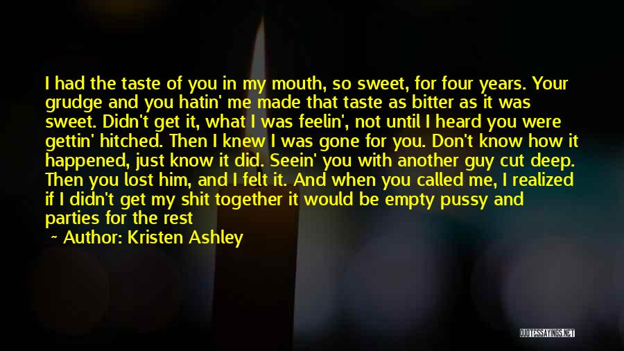 She'll Be Gone Quotes By Kristen Ashley