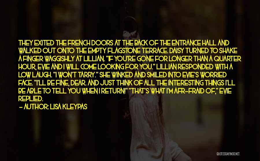 She'll Be Gone Quotes By Lisa Kleypas
