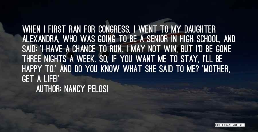 She'll Be Gone Quotes By Nancy Pelosi